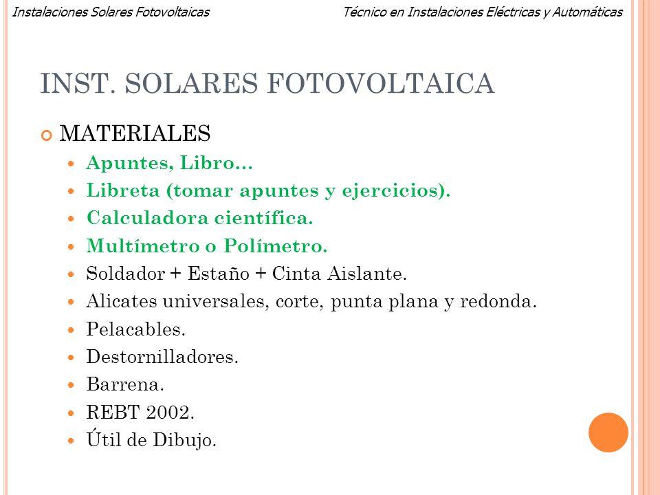 Técnico en Instalaciones Eléctricas y AutomáticasInstalaciones Solares Fotovoltaicas INST. SOLARES FOTOVOLTAICA MATERIALES Apuntes, Libro… Libreta (to