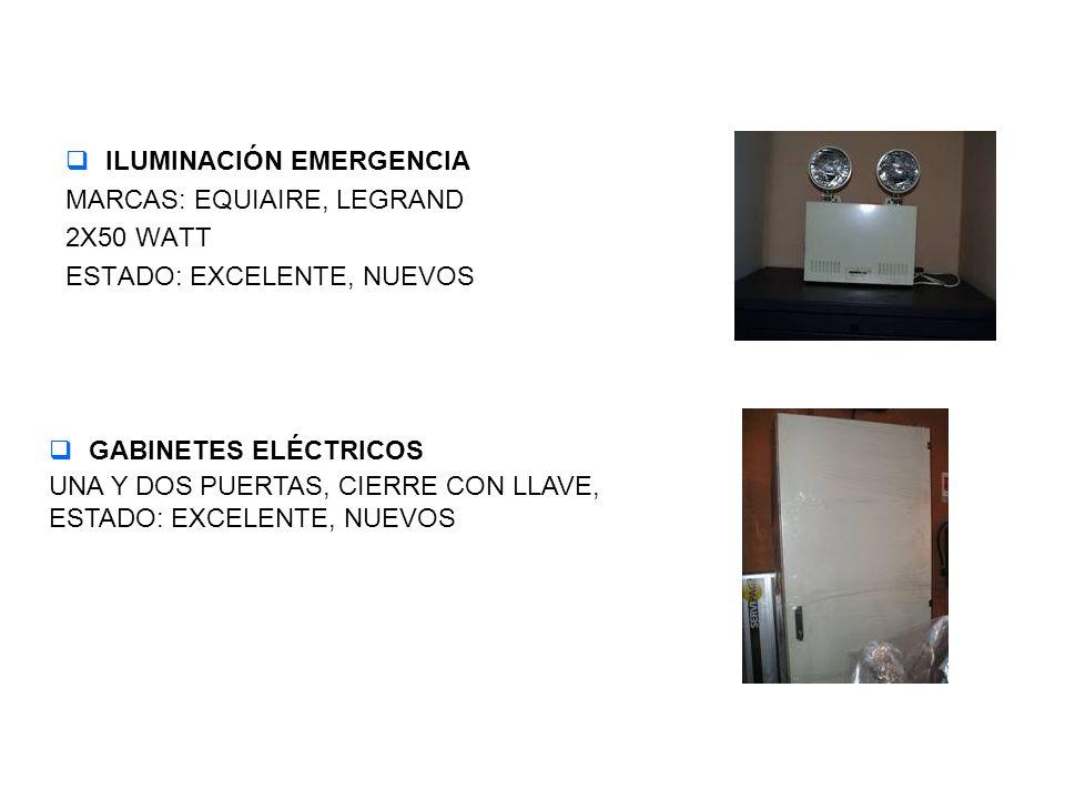 ILUMINACIÓN EMERGENCIA MARCAS: EQUIAIRE, LEGRAND 2X50 WATT ESTADO: EXCELENTE, NUEVOS GABINETES ELÉCTRICOS UNA Y DOS PUERTAS, CIERRE CON LLAVE, ESTADO:
