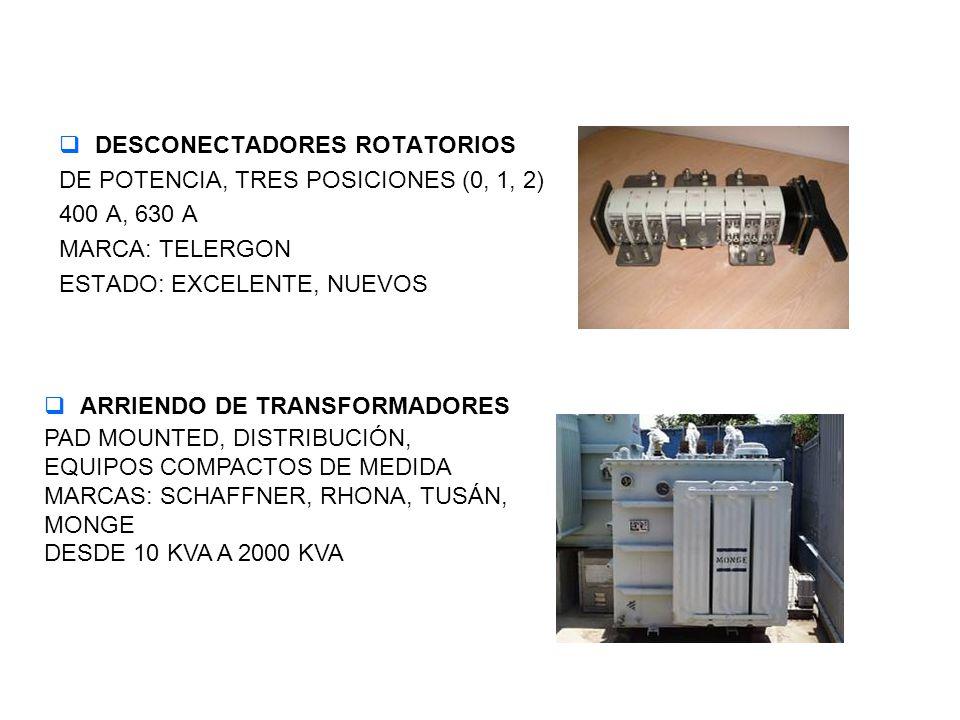 DESCONECTADORES ROTATORIOS DE POTENCIA, TRES POSICIONES (0, 1, 2) 400 A, 630 A MARCA: TELERGON ESTADO: EXCELENTE, NUEVOS ARRIENDO DE TRANSFORMADORES P