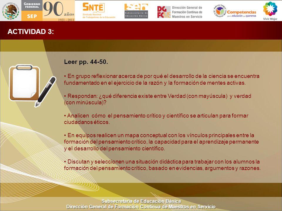 Subsecretaría de Educación Básica Dirección General de Formación Continua de Maestros en Servicio ACTIVIDAD 3: Leer pp.