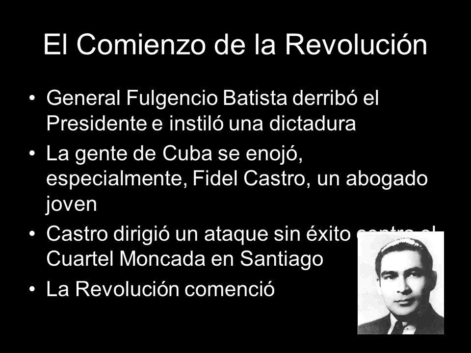 El Comienzo de la Revolución General Fulgencio Batista derribó el Presidente e instiló una dictadura La gente de Cuba se enojó, especialmente, Fidel C