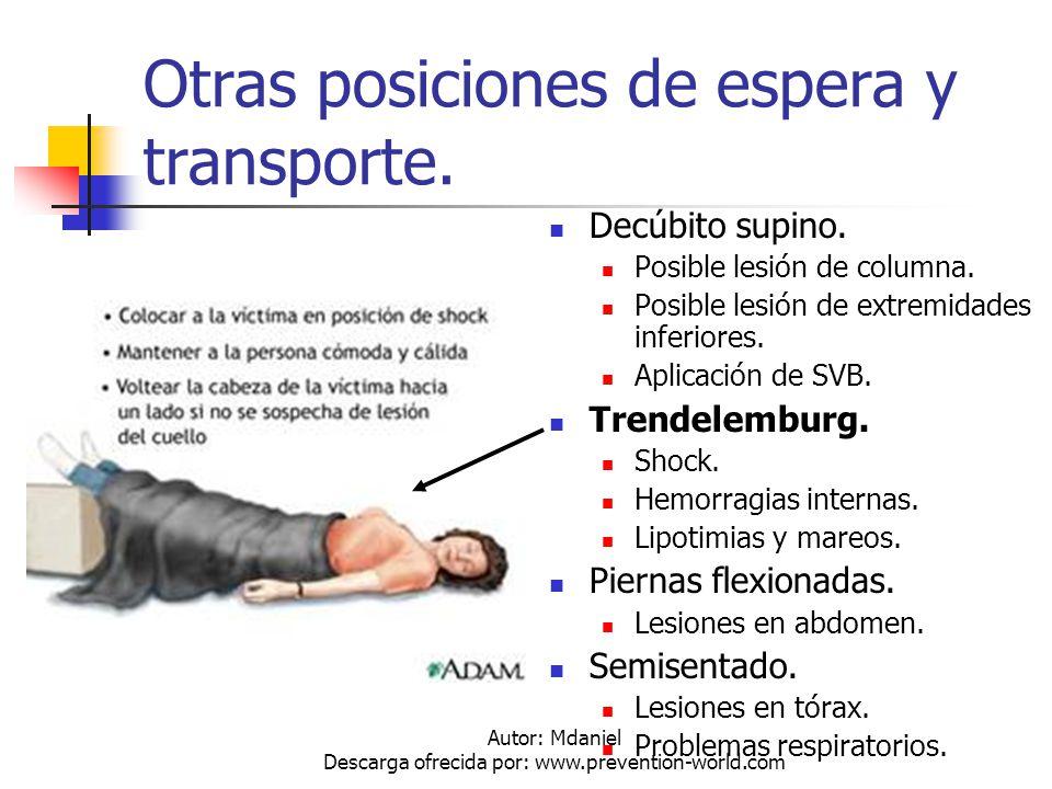 Autor: Mdaniel Descarga ofrecida por: www.prevention-world.com Otras posiciones de espera y transporte. Decúbito supino. Posible lesión de columna. Po