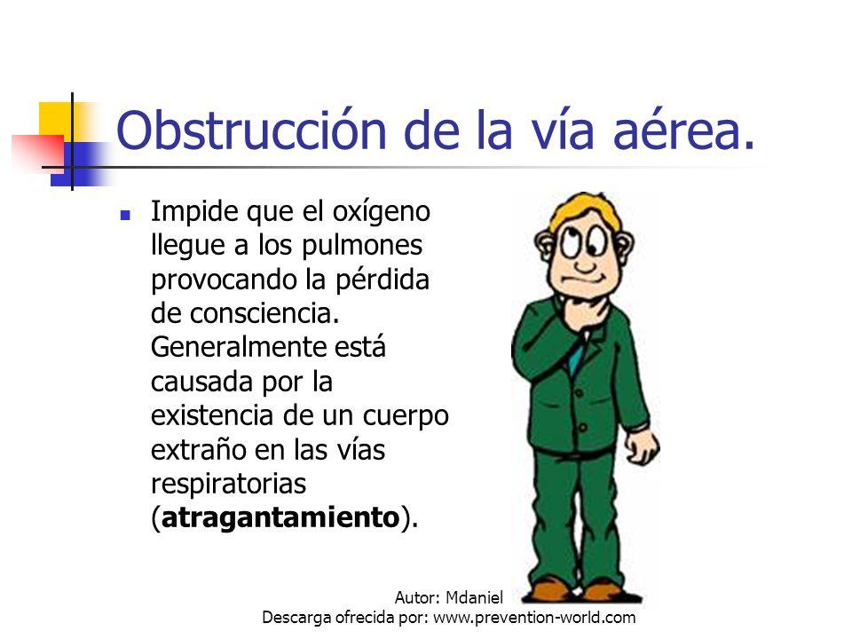 Autor: Mdaniel Descarga ofrecida por: www.prevention-world.com Obstrucción de la vía aérea. Impide que el oxígeno llegue a los pulmones provocando la