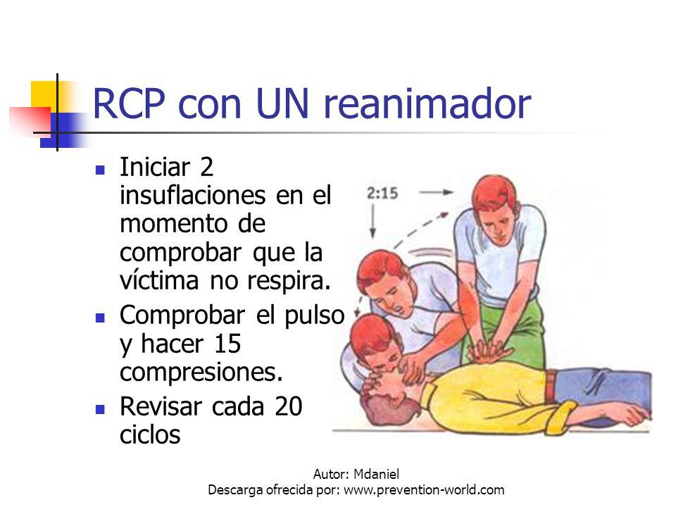 Autor: Mdaniel Descarga ofrecida por: www.prevention-world.com RCP con UN reanimador Iniciar 2 insuflaciones en el momento de comprobar que la víctima