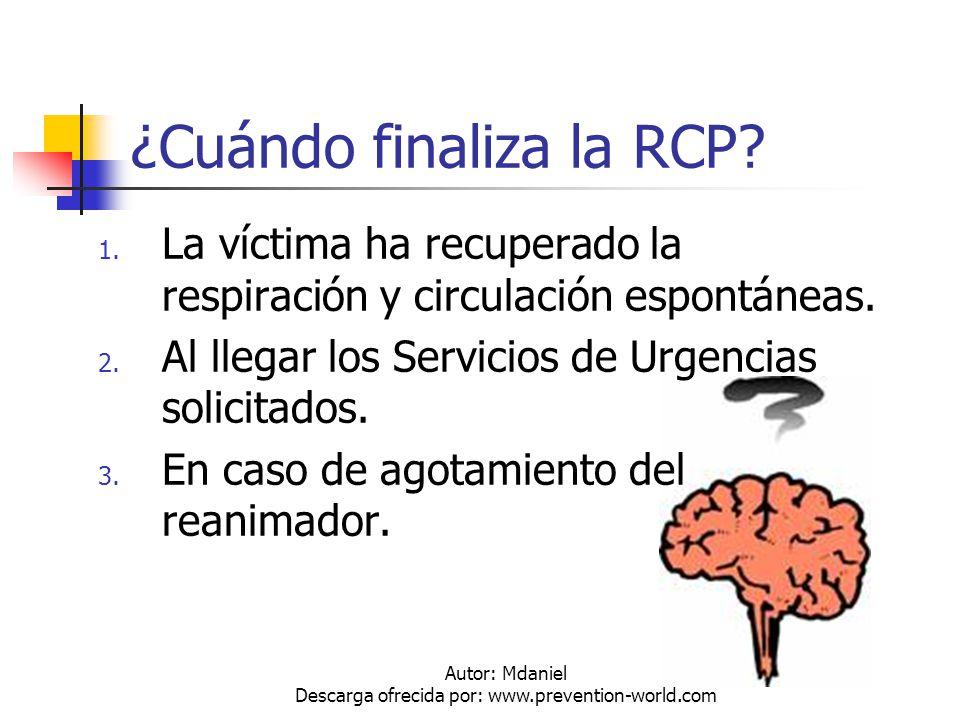 Autor: Mdaniel Descarga ofrecida por: www.prevention-world.com ¿Cuándo finaliza la RCP? 1. La víctima ha recuperado la respiración y circulación espon