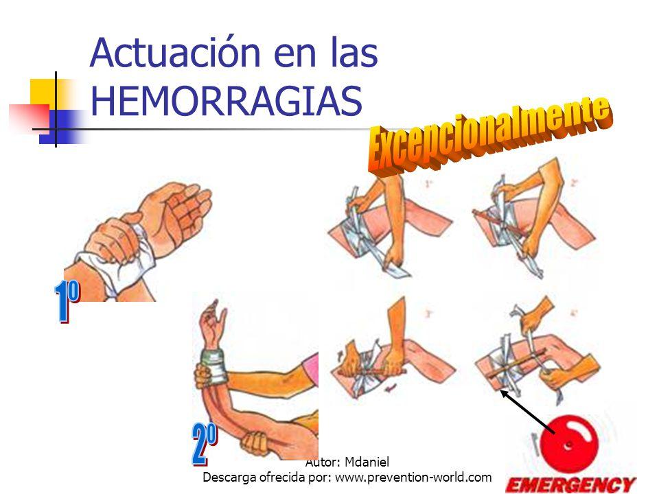 Autor: Mdaniel Descarga ofrecida por: www.prevention-world.com Actuación en las HEMORRAGIAS