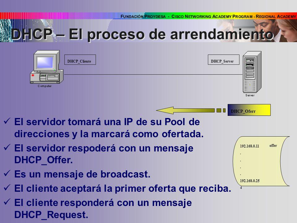 El servidor tomará una IP de su Pool de direcciones y la marcará como ofertada.