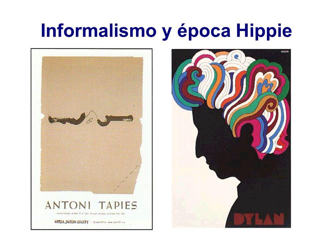 Informalismo y época Hippie