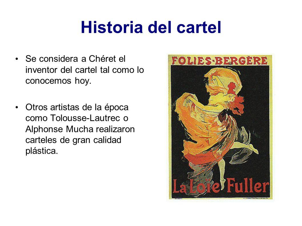 Se considera a Chéret el inventor del cartel tal como lo conocemos hoy. Otros artistas de la época como Tolousse-Lautrec o Alphonse Mucha realizaron c