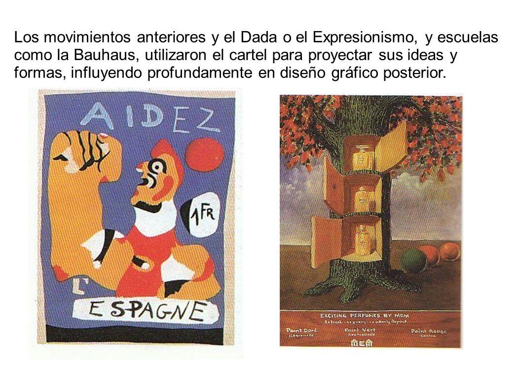 Los movimientos anteriores y el Dada o el Expresionismo, y escuelas como la Bauhaus, utilizaron el cartel para proyectar sus ideas y formas, influyend