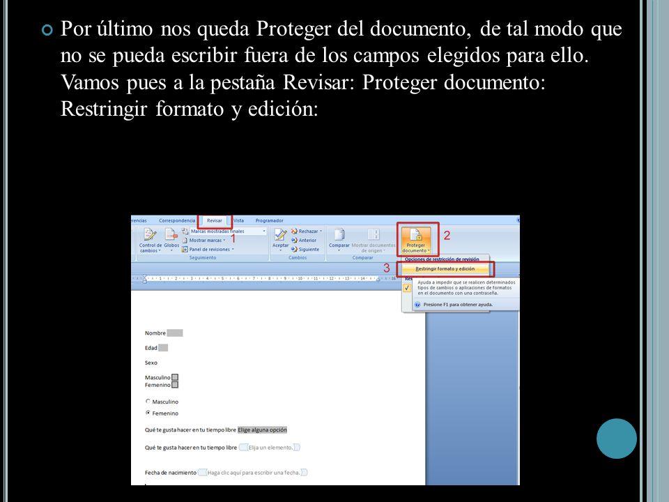 Por último nos queda Proteger del documento, de tal modo que no se pueda escribir fuera de los campos elegidos para ello.