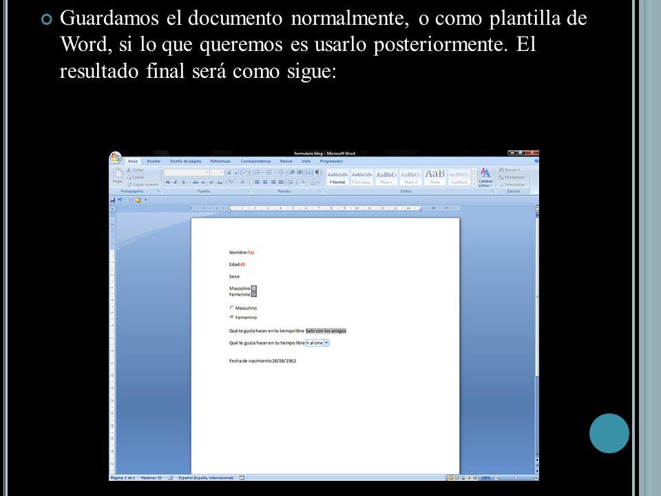 Guardamos el documento normalmente, o como plantilla de Word, si lo que queremos es usarlo posteriormente.