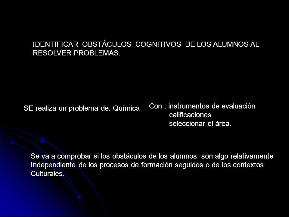 IDENTIFICAR OBSTÁCULOS COGNITIVOS DE LOS ALUMNOS AL RESOLVER PROBLEMAS. Con : instrumentos de evaluación calificaciones seleccionar el área. SE realiz