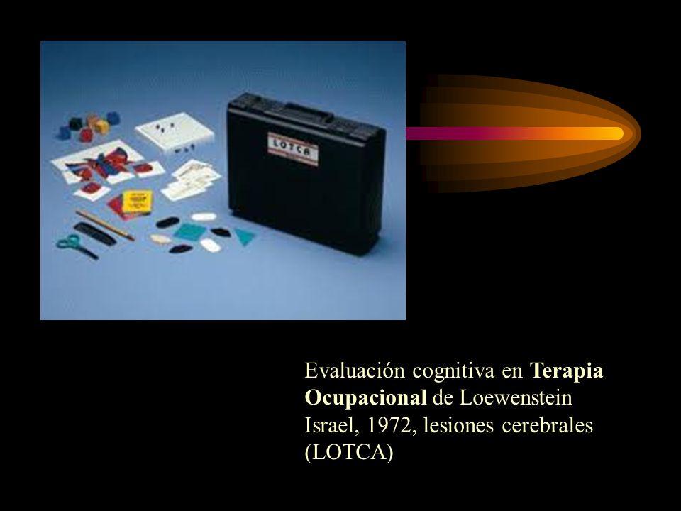Evaluación cognitiva en Terapia Ocupacional de Loewenstein Israel, 1972, lesiones cerebrales (LOTCA)