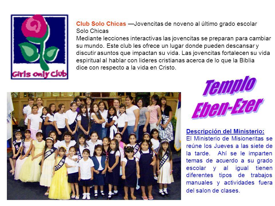 Club Solo Chicas Jovencitas de noveno al último grado escolar Solo Chicas Mediante lecciones interactivas las jovencitas se preparan para cambiar su m