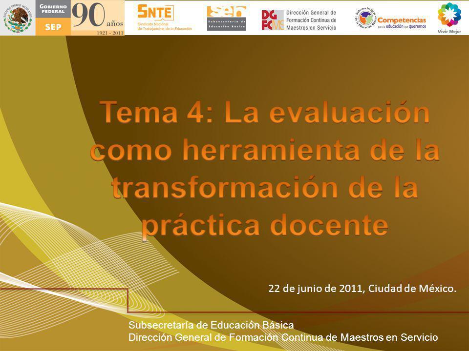 22 de junio de 2011, Ciudad de México. Subsecretaría de Educación Básica Dirección General de Formación Continua de Maestros en Servicio