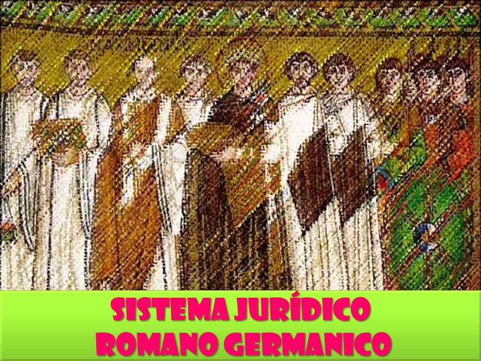 Sistema Jurídico Romano Germanico Romano Germanico Sistema Jurídico Romano Germanico Romano Germanico