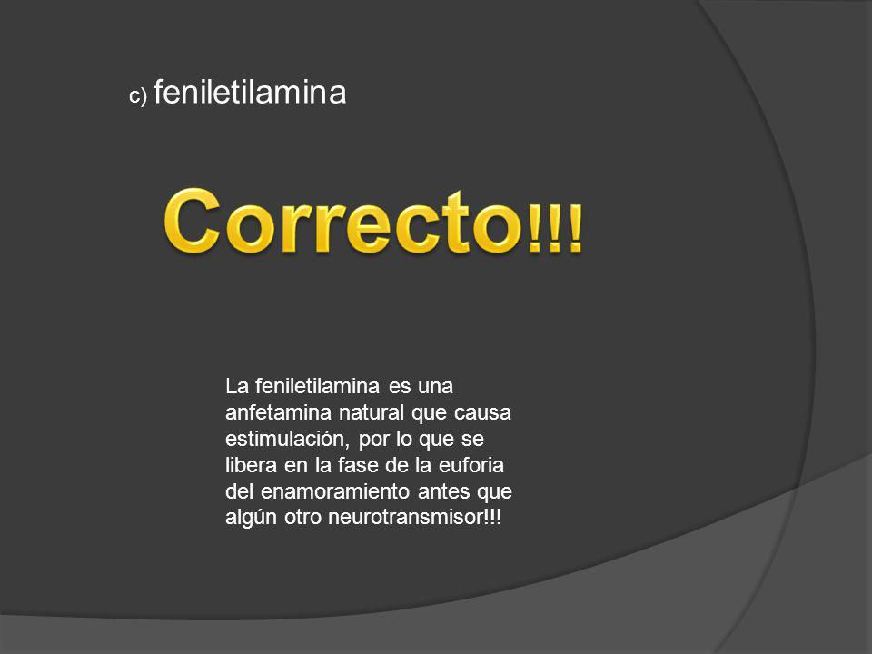 La feniletilamina es una anfetamina natural que causa estimulación, por lo que se libera en la fase de la euforia del enamoramiento antes que algún ot