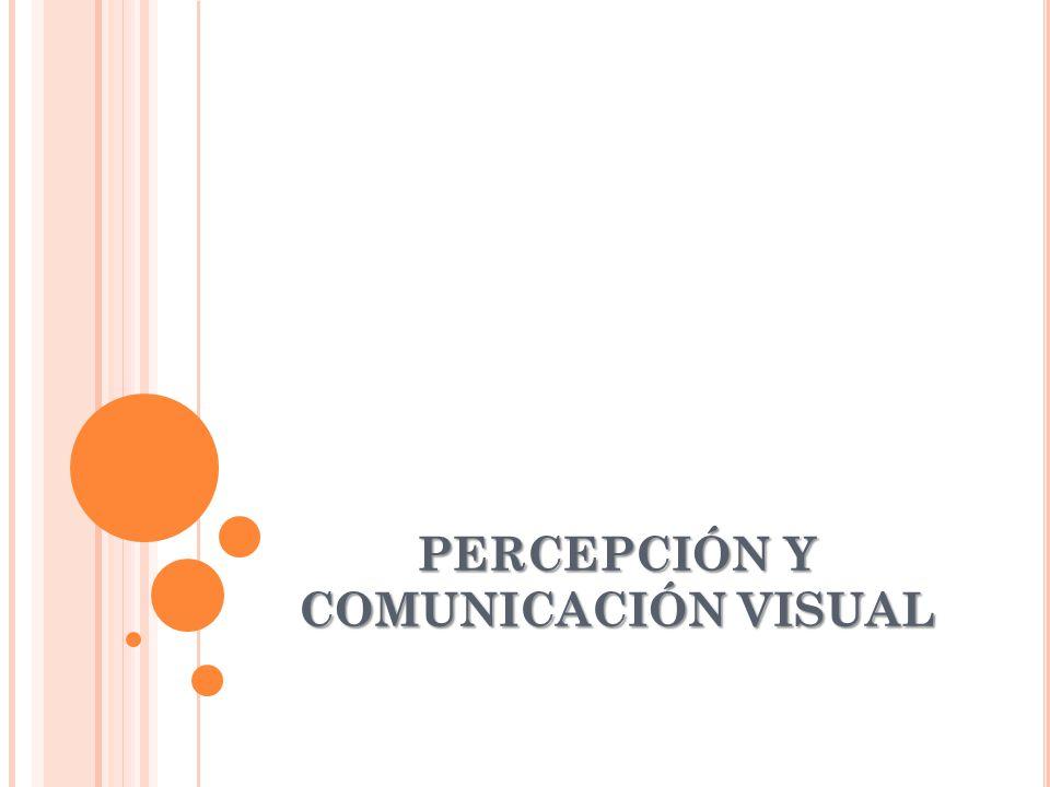 PERCEPCIÓN Y COMUNICACIÓN VISUAL