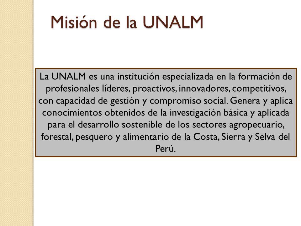 Visión de la UNALM Ser la institución líder e innovadora en el sector agrosilvopecuario y pesquero latinoamericano, reconocida por brindar una educación superior con estándares internacionales de calidad y por promover el manejo sostenible de los recursos naturales y conservación del ambiente para el desarrollo de la comunidad.