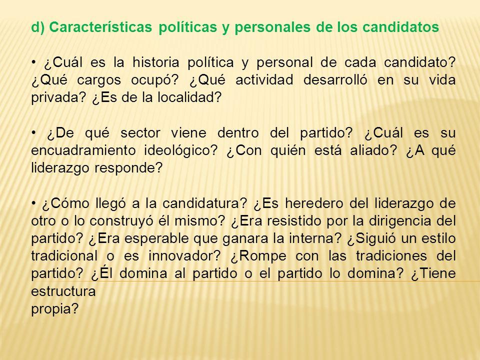 d) Características políticas y personales de los candidatos ¿Cuál es la historia política y personal de cada candidato.