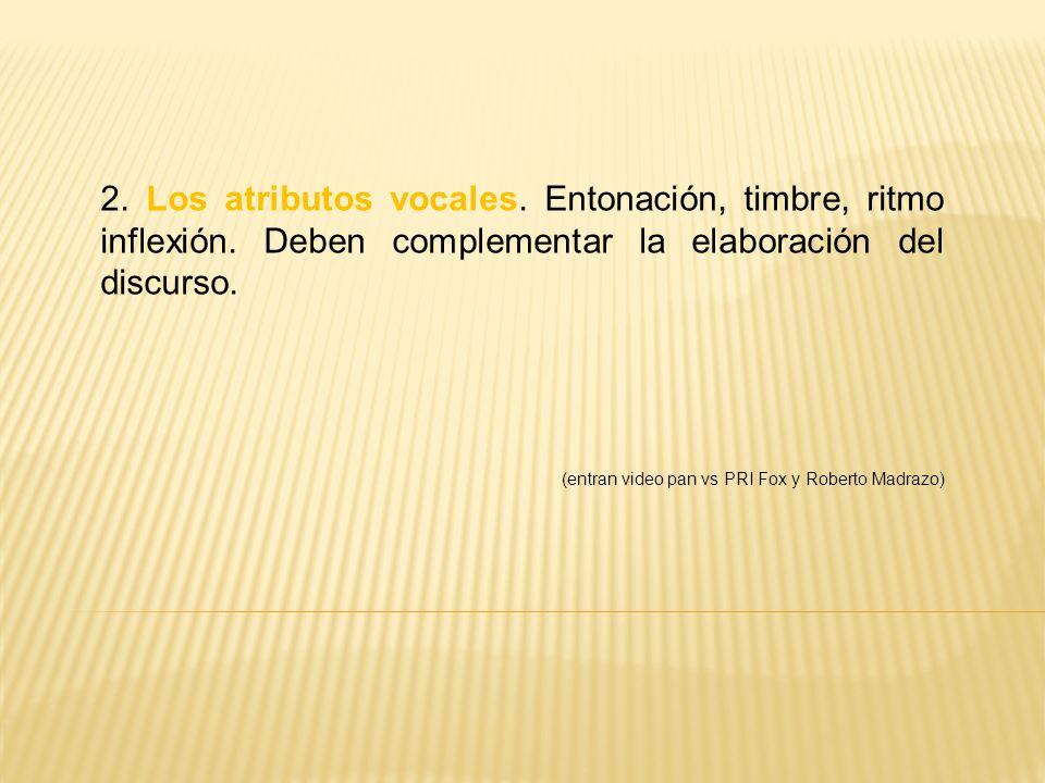 2.Los atributos vocales. Entonación, timbre, ritmo inflexión.