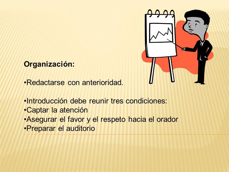 Organización: Redactarse con anterioridad.