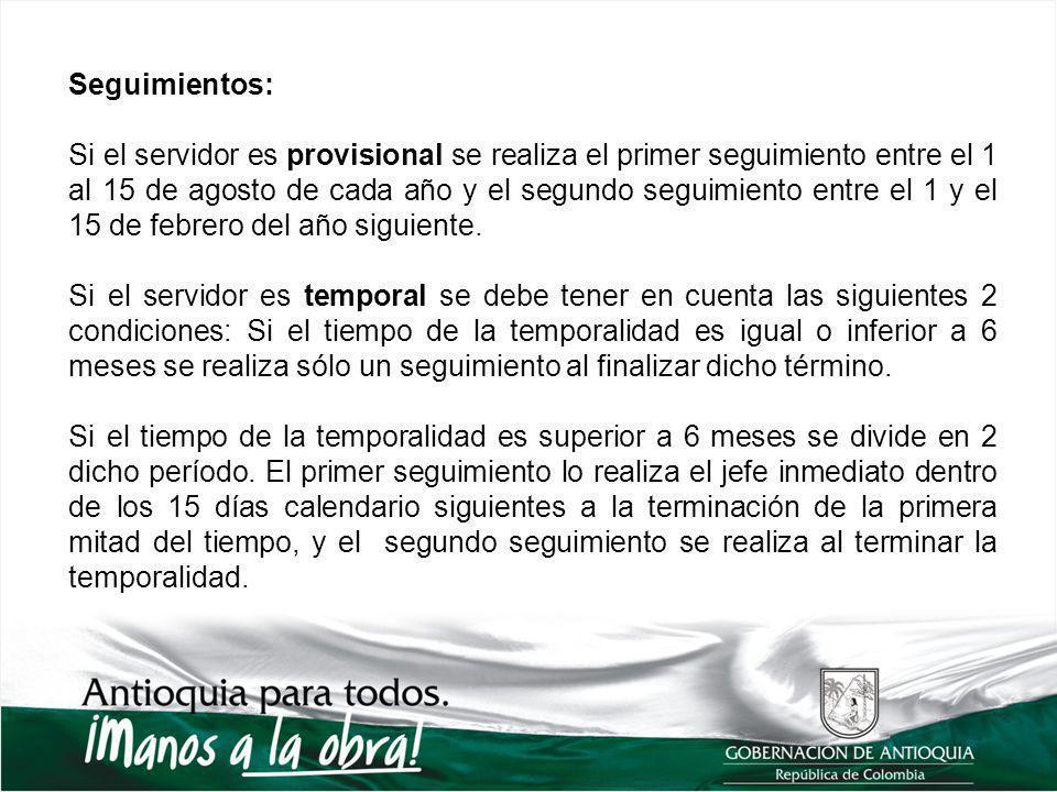 Seguimientos: Si el servidor es provisional se realiza el primer seguimiento entre el 1 al 15 de agosto de cada año y el segundo seguimiento entre el