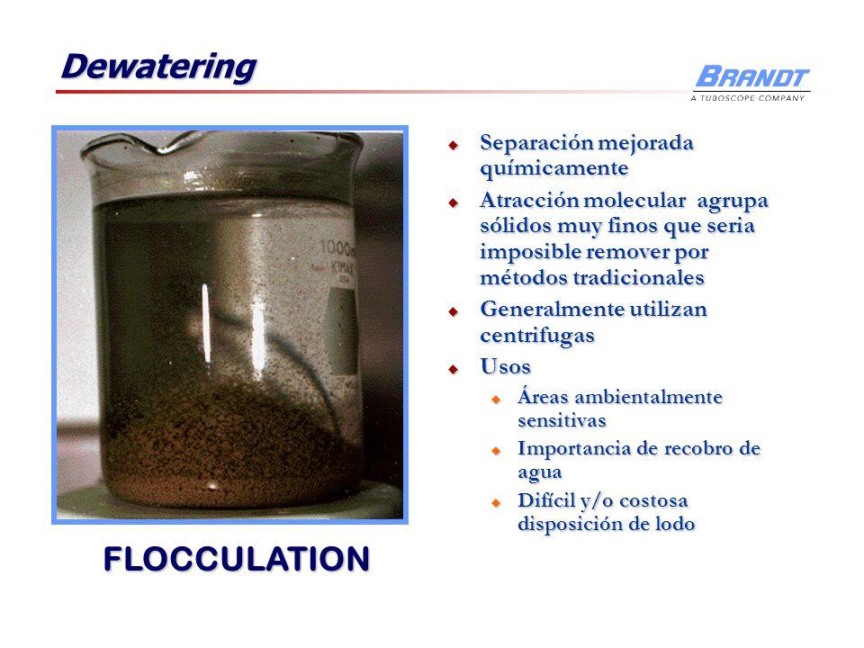 Dewatering Separación mejorada químicamente Separación mejorada químicamente Atracción molecular agrupa sólidos muy finos que seria imposible remover