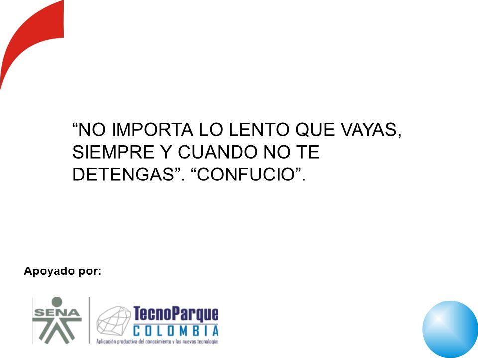 Apoyado por: TODA IDEA PUEDE Y DEBE SER GENERADORA DE UNA VISION DE FUTURO.