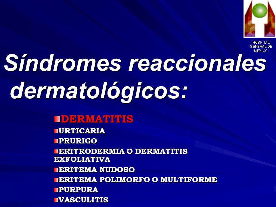 Síndrome DERMATITIS: POR CONTACTO ATOPICA (NEURODERMATITIS DISEMINADA) SEBORREICASOLAR POR ESTASIS POR ESTASISNUMULAR NEURODERMATITIS LOCALIZADA (LIQUEN CRONICO SIMPLE)