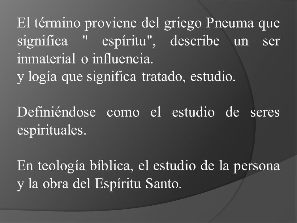 El término proviene del griego Pneuma que significa