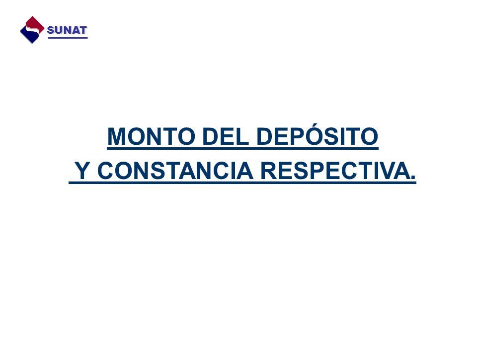 MONTO DEL DEPÓSITO Y CONSTANCIA RESPECTIVA. SUNAT