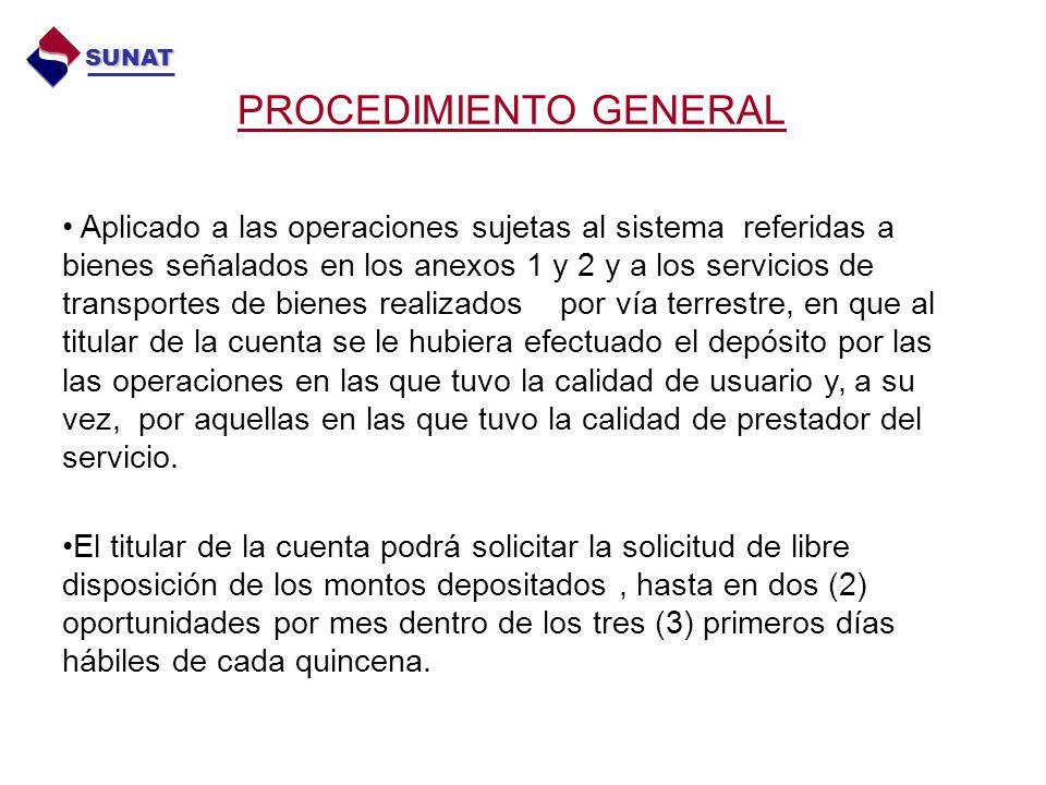 PROCEDIMIENTO GENERAL SUNAT Aplicado a las operaciones sujetas al sistema referidas a bienes señalados en los anexos 1 y 2 y a los servicios de transp