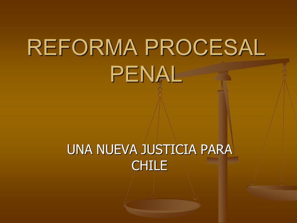 REFORMA PROCESAL PENAL UNA NUEVA JUSTICIA PARA CHILE