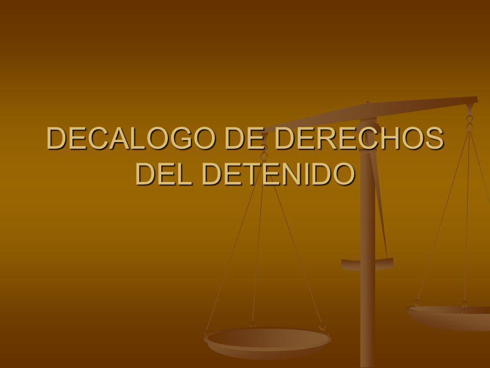 DECALOGO DE DERECHOS DEL DETENIDO