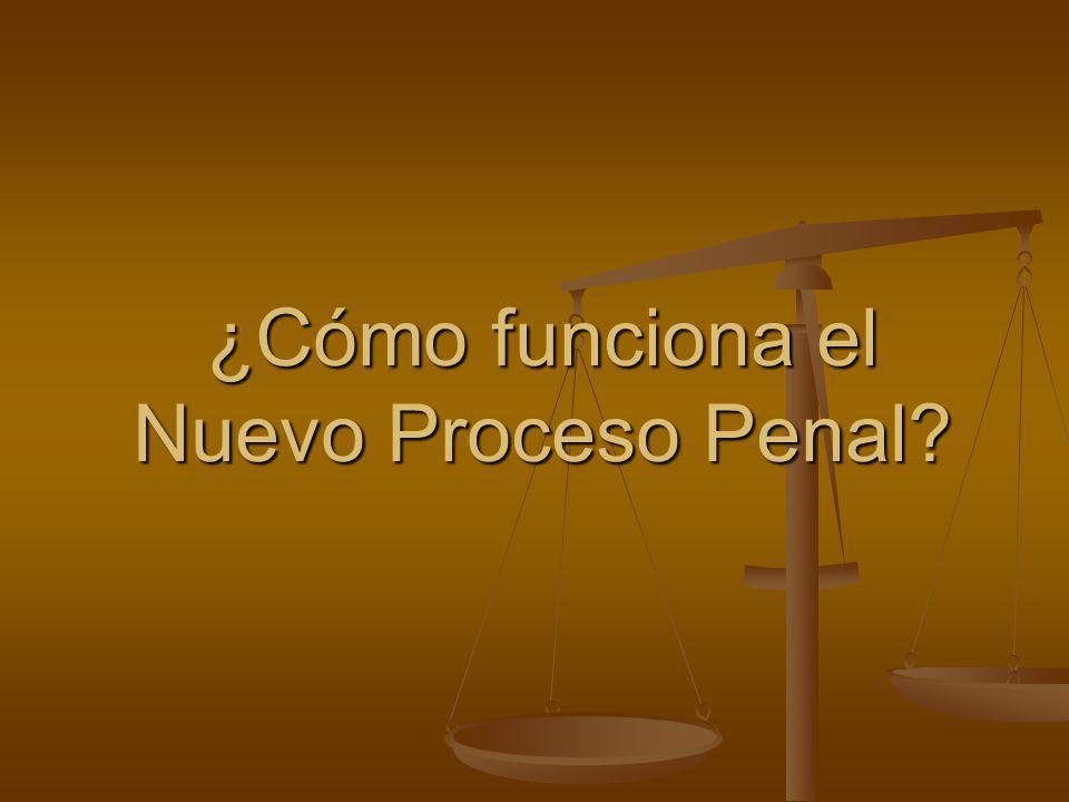 ¿Cómo funciona el Nuevo Proceso Penal?
