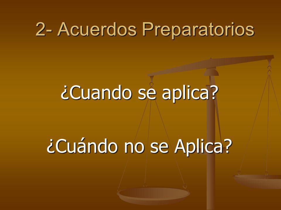 2- Acuerdos Preparatorios ¿Cuando se aplica? ¿Cuándo no se Aplica?