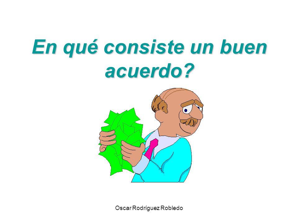 Oscar Rodríguez Robledo En qué consiste un buen acuerdo?