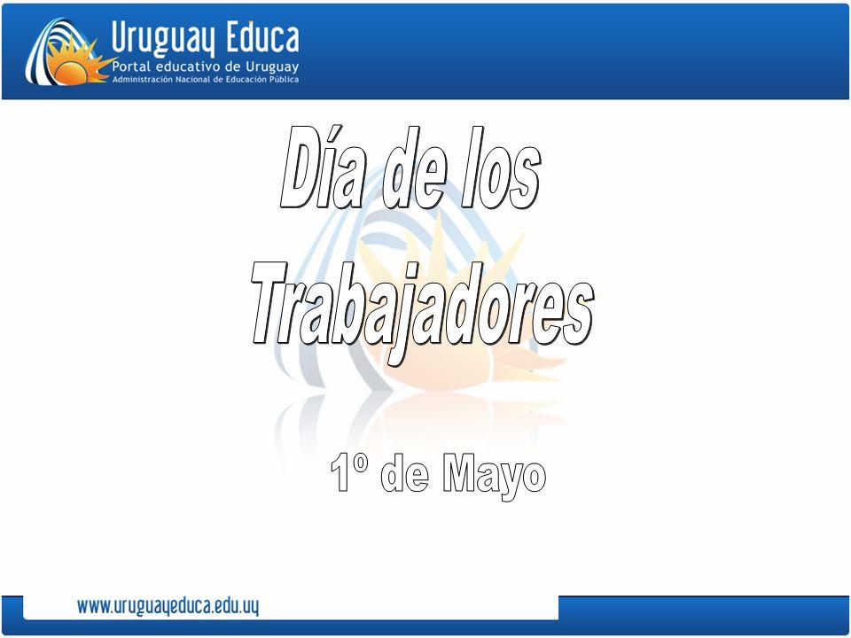 Origen En 1889 se fija el 1º de mayo como el Día internacional de los Trabajadores.