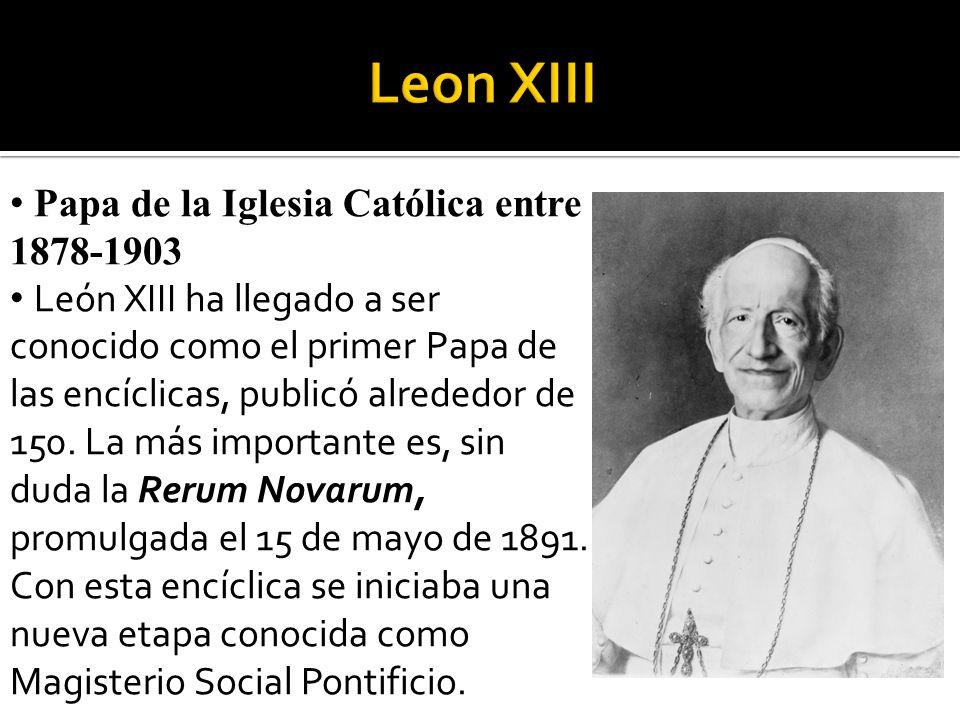 Papa de la Iglesia Católica entre 1878-1903 León XIII ha llegado a ser conocido como el primer Papa de las encíclicas, publicó alrededor de 150.