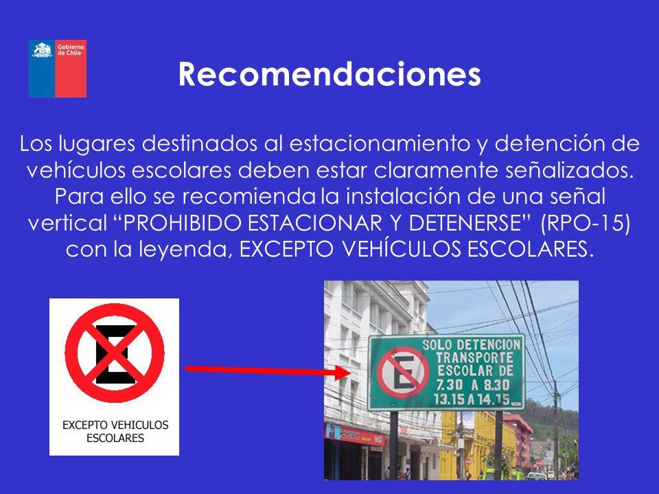 Recomendaciones Los lugares destinados al estacionamiento y detención de vehículos escolares deben estar claramente señalizados. Para ello se recomien