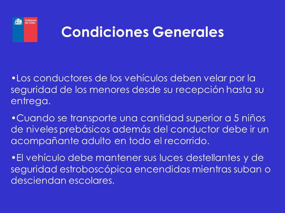 Condiciones Generales Los conductores de los vehículos deben velar por la seguridad de los menores desde su recepción hasta su entrega. Cuando se tran
