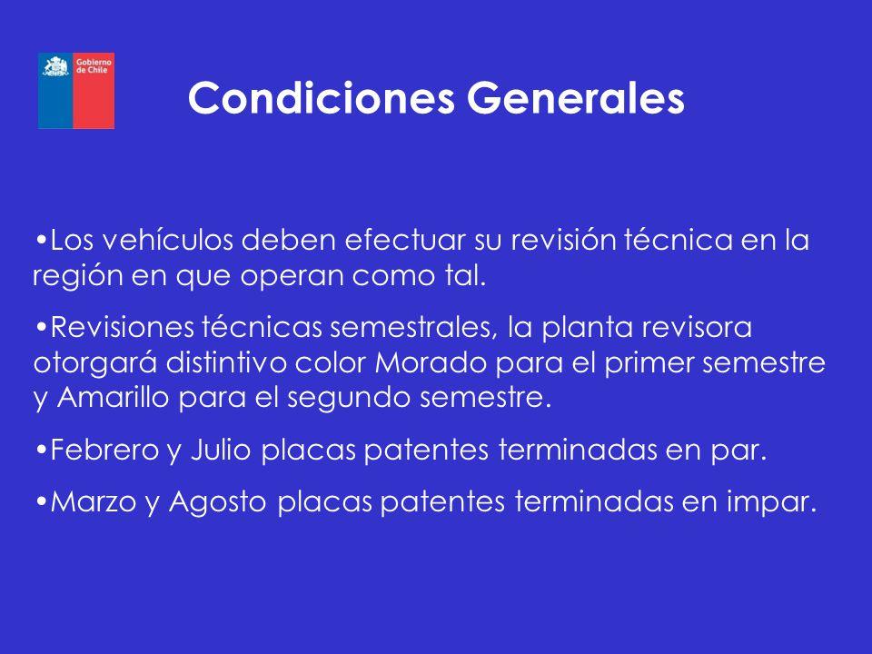 Condiciones Generales Los vehículos deben efectuar su revisión técnica en la región en que operan como tal. Revisiones técnicas semestrales, la planta
