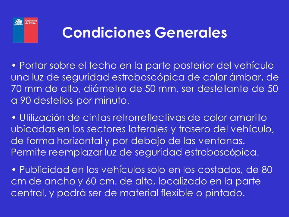 Condiciones Generales Portar sobre el techo en la parte posterior del vehículo una luz de seguridad estroboscópica de color ámbar, de 70 mm de alto, d