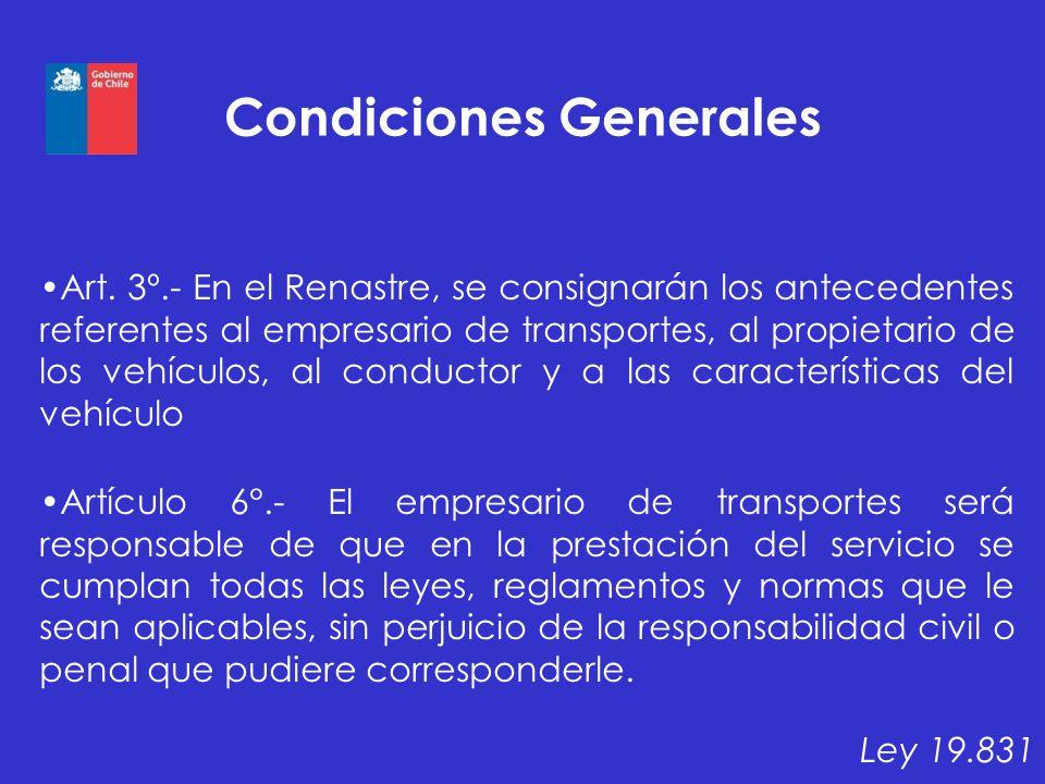 Condiciones Generales Art. 3º.- En el Renastre, se consignarán los antecedentes referentes al empresario de transportes, al propietario de los vehícul