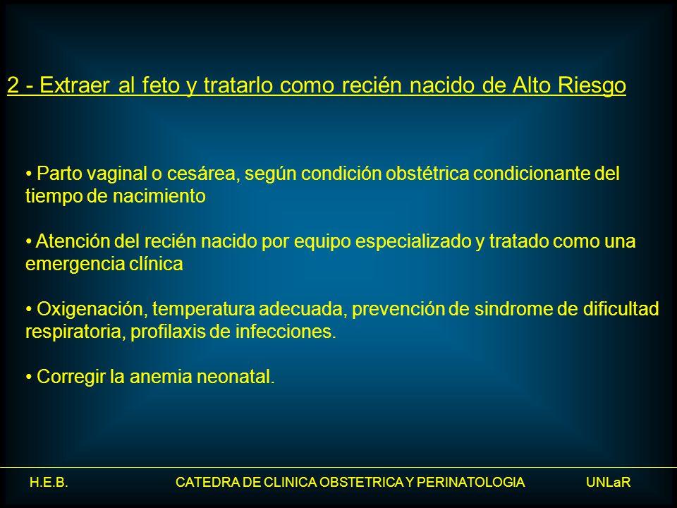 H.E.B. CATEDRA DE CLINICA OBSTETRICA Y PERINATOLOGIA UNLaR Parto vaginal o cesárea, según condición obstétrica condicionante del tiempo de nacimiento