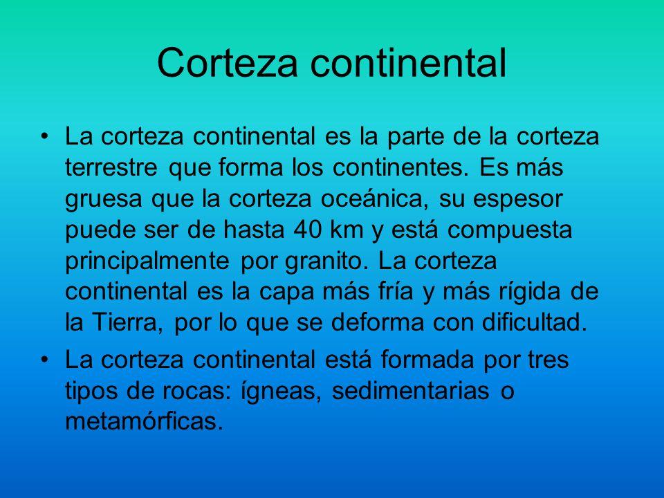 Corteza continental La corteza continental es la parte de la corteza terrestre que forma los continentes. Es más gruesa que la corteza oceánica, su es