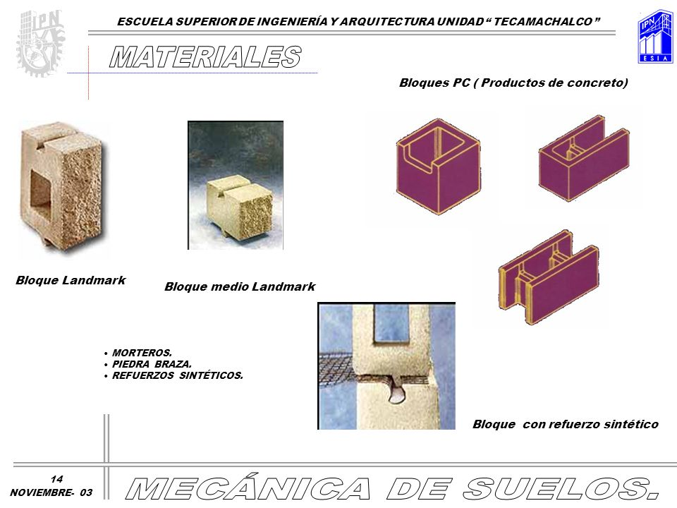 Bloque Landmark Bloque medio Landmark Bloques PC ( Productos de concreto) MORTEROS. PIEDRA BRAZA. REFUERZOS SINTÉTICOS. Bloque con refuerzo sintético