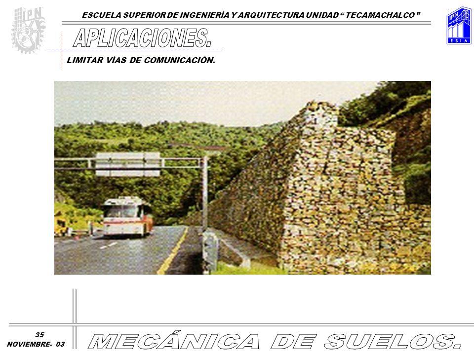 LIMITAR VÍAS DE COMUNICACIÓN. ESCUELA SUPERIOR DE INGENIERÍA Y ARQUITECTURA UNIDAD TECAMACHALCO NOVIEMBRE- 03 35